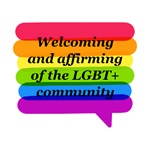 Welcoming and Affirming of the LGBTQ+ Community